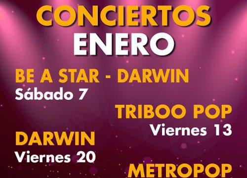 BE A STAR - DARWIN Sábado 7 TRIBOO POP Viernes 13 DARWIN Viernes 20 METROPOP Viernes 27