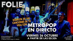 MetroPop en Directo – Viernes 30 de Noviembre a partir de 00:30h.