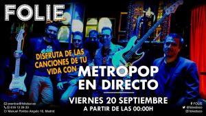 MetroPop en Directo – Viernes 20 de Septiembre a partir de 00:00h.