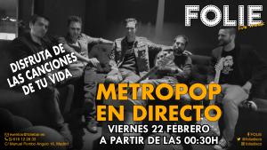 MetroPop en Directo – Viernes 17 de Mayo a partir de 00:30h.